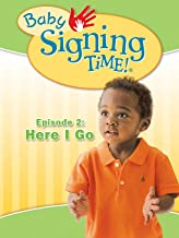 Baby Signing Time Episode 2: Here I Go