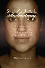Sexual Authenticity: An Intimate Reflection on Homosexuality and Catholicism