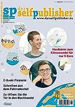 der selfpublisher 13, 1-2019, Heft 13, März 2019: Deutschlands 1. Selfpublishing-Magazin (German Edition)