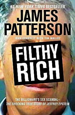 Filthy Rich: The Shocking True Story of Jeffrey Epstein The Billionaire s Sex Scandal (James Patterson True Crime (2))