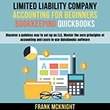 Limited Liability Company, Accounting for Beginners, Bookkeeping, Quickbooks: Discover a Painless Way to Set Up an LLC, Ma...