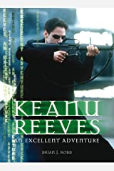 Keanu Reeves: An Excellent Adventure (English Edition) eBook Kindle