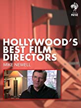 Hollywood's Best Film Directors: Mike Newell