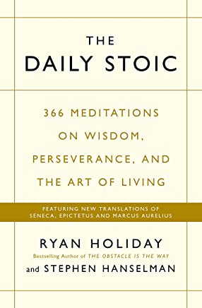 The Daily Stoic: 366 Meditations on Wisdom, Perseverance, and the Art of Living:  Featuring new translations of Seneca, Epictetus, and Marcus Aurelius (English Edition)