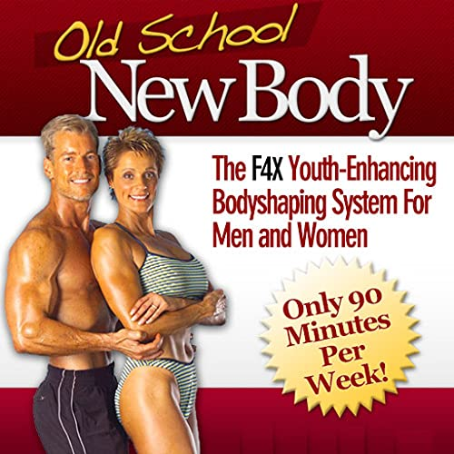 Old School New Body: 5 Steps to Looking 10 Years Younger