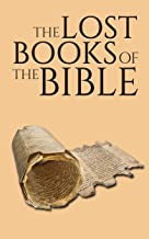 The Lost Books of the Bible: 13 Controversial Texts (English Edition)