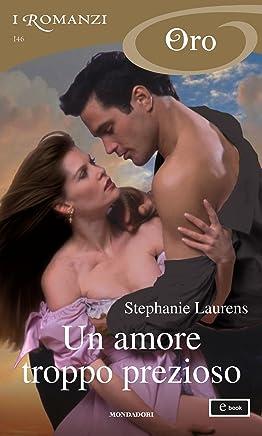 Un amore troppo prezioso (I Romanzi Oro) (Serie Cynster Vol. 13)
