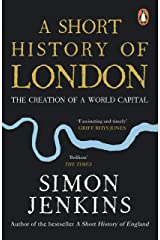 A Short History of London: The Creation of a World Capital Kindle Edition