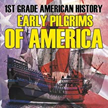 1st Grade American History: Early Pilgrims of America