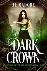 Dark Crown: A Fae Reverse Harem Romance (Guardians of the Fae Realms Book 8) Kindle Edition