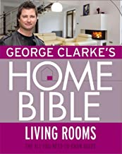 George Clarke's Home Bible: Living Rooms (English Edition)