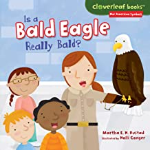 Is a Bald Eagle Really Bald? (Cloverleaf Books ™ — Our American Symbols) (English Edition)
