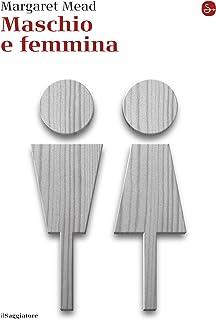 Maschio e femmina (La cultura Vol. 983) (Italian Edition)
