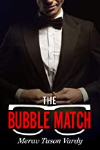 The Bubble Match: A Novel About Love & Technology