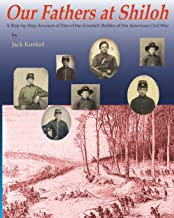 Our Fathers at Shiloh: A step-by-step Account of one of the Greatest Battles of the American Civil War