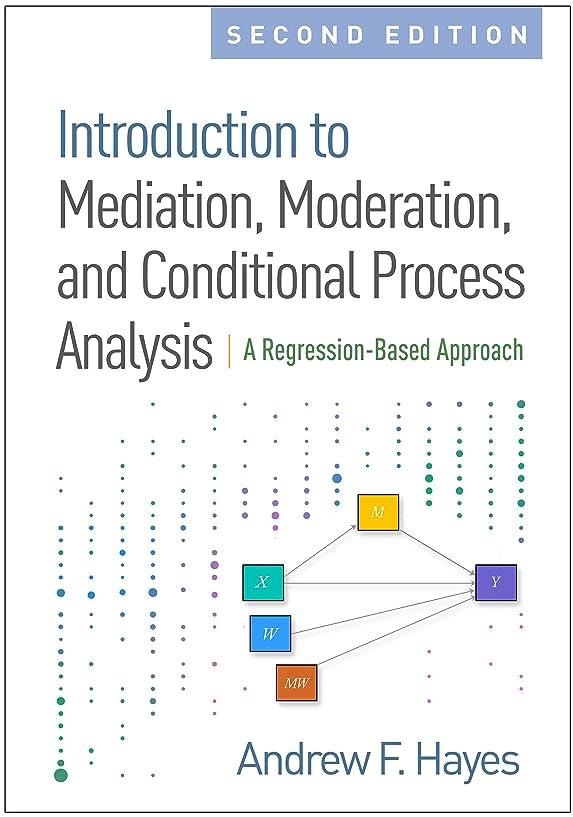 プレビュー根絶する火Introduction to Mediation, Moderation, and Conditional Process Analysis, Second Edition: A Regression-Based Approach (Methodology in the Social Sciences) (English Edition)