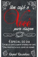 Um café e Você, para viagem.: Livro 1 eBook Kindle