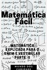 Matemática Fácil: MATEMÁTICA EXPLICADA PARA O ENEM E VESTIBULAR (Enem e Vestibulares Livro 4) eBook Kindle