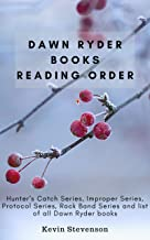 Dawn Ryder Books Reading Order: Hunter's Catch Series, Improper Series, Protocol Series, Rock Band Series and list of all ...