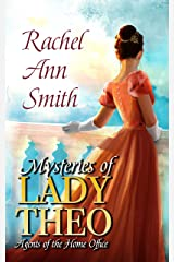 Mysteries of Lady Theo (Agents of the Home Office Book 2) Kindle Edition