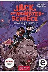 Jack, der Monsterschreck, und der König der Albträume (Jack, der Monsterschreck 3): Ein Netflix-Original (German Edition) Kindle Edition