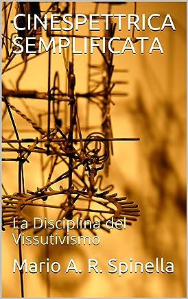 CINESPETTRICA SEMPLIFICATA: La Disciplina del Vissutivismo