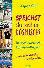 Gesponserte Anzeige – Sprichst du schon kosmisch?: Deutsch – Kosmisch, Kosmisch – Deutsch. ... und deine Wünsche werden wahr!