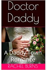 Doctor Daddy : A Daddy Town Romance Kindle Edition