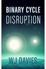 Binary Cycle: Disruption (Binary Cycle Saga Book 1) Kindle Edition