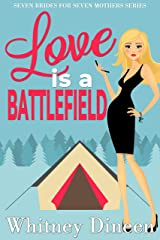 Love is a Battlefield: An Enemies to Lovers Romantic Comedy (Seven Brides for Seven Mothers Book 1) Kindle Edition