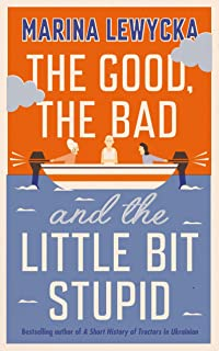 The Good, the Bad and the Little Bit Stupid (English Edition)