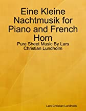 Eine Kleine Nachtmusik for Piano and French Horn - Pure Sheet Music By Lars Christian Lundholm