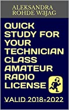 Quick Study for Your Technician Class Amateur Radio License: Valid 2018-2022