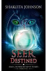 Dark Indiscretions: Seer Destined Kindle Edition