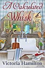 A Calculated Whisk (A Vintage Kitchen Mystery Book 10)