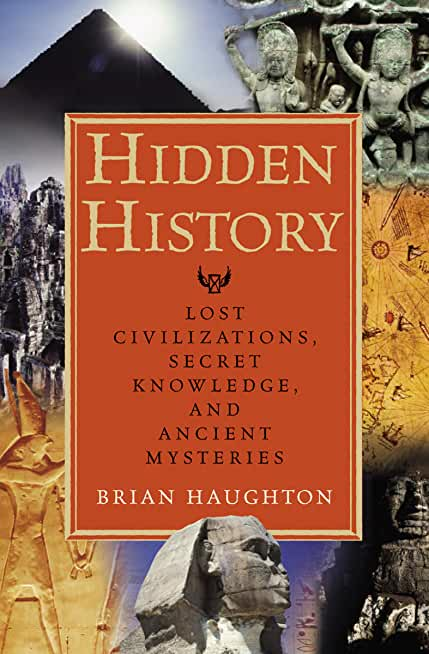 Hidden History: Lost Civilizations, Secret Knowledge, and Ancient Mysteries (English Edition)