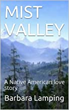 MIST VALLEY: A Native American love story