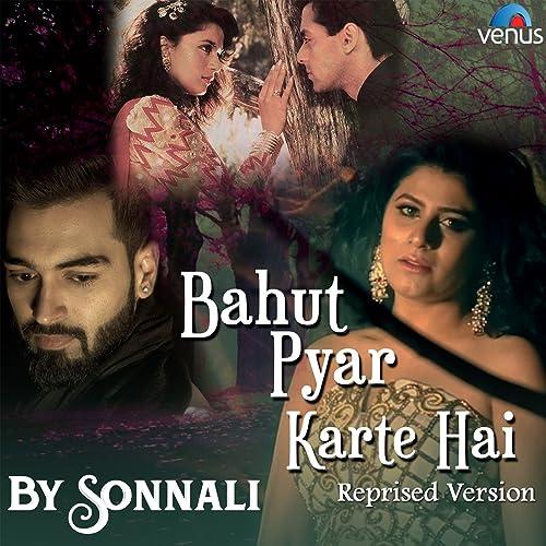 Bahut Pyar Karte Hai Reprised Version By Sonnali On Amazon Music
