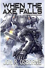 When the Axe Falls (The Omega War Book 7) Kindle Edition