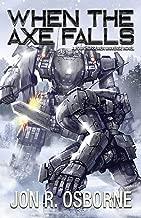 When the Axe Falls (The Omega War Book 7)
