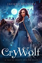 Cry Wolf: A Young Adult Shifter Fairytale Retelling (HighTower Beauty and the Beast Book 1)