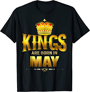 Kings Are Born In May Shirt Theme Birthday Party Royalty T