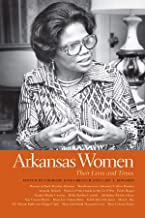 Arkansas Women: Their Lives and Times (Southern Women:  Their Lives and Times Ser. Book 19)