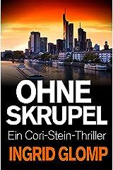 Ohne Skrupel (Cori-Stein-Thriller 1) Kindle Ausgabe