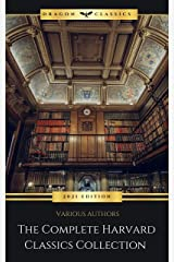 The Complete Harvard Classics - ALL 71 Volumes:: The Five Foot Shelf & The Shelf of Fiction: The Famous Anthology of the Greatest Works of World Literature (English Edition) Format Kindle