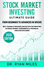 Stock Market Investing Ultimate Guide: From Beginner to Advanced in weeks! Best Trading Strategies and Setups for Profiting in Single Shares  Fundamental ... Analysis Explained (English Edition)