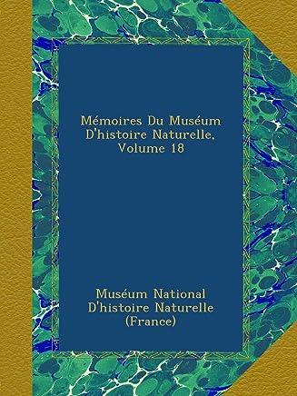 Mémoires Du Muséum D'histoire Naturelle, Volume 18