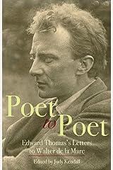 Poet to Poet: Edward Thomas's Letters to Walter de la Mare Paperback