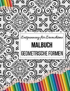 Entspannung für Erwachsene: Malbuch geometrische Formen: Ausmalen und Relaxen, Malerei für Erwachsene
