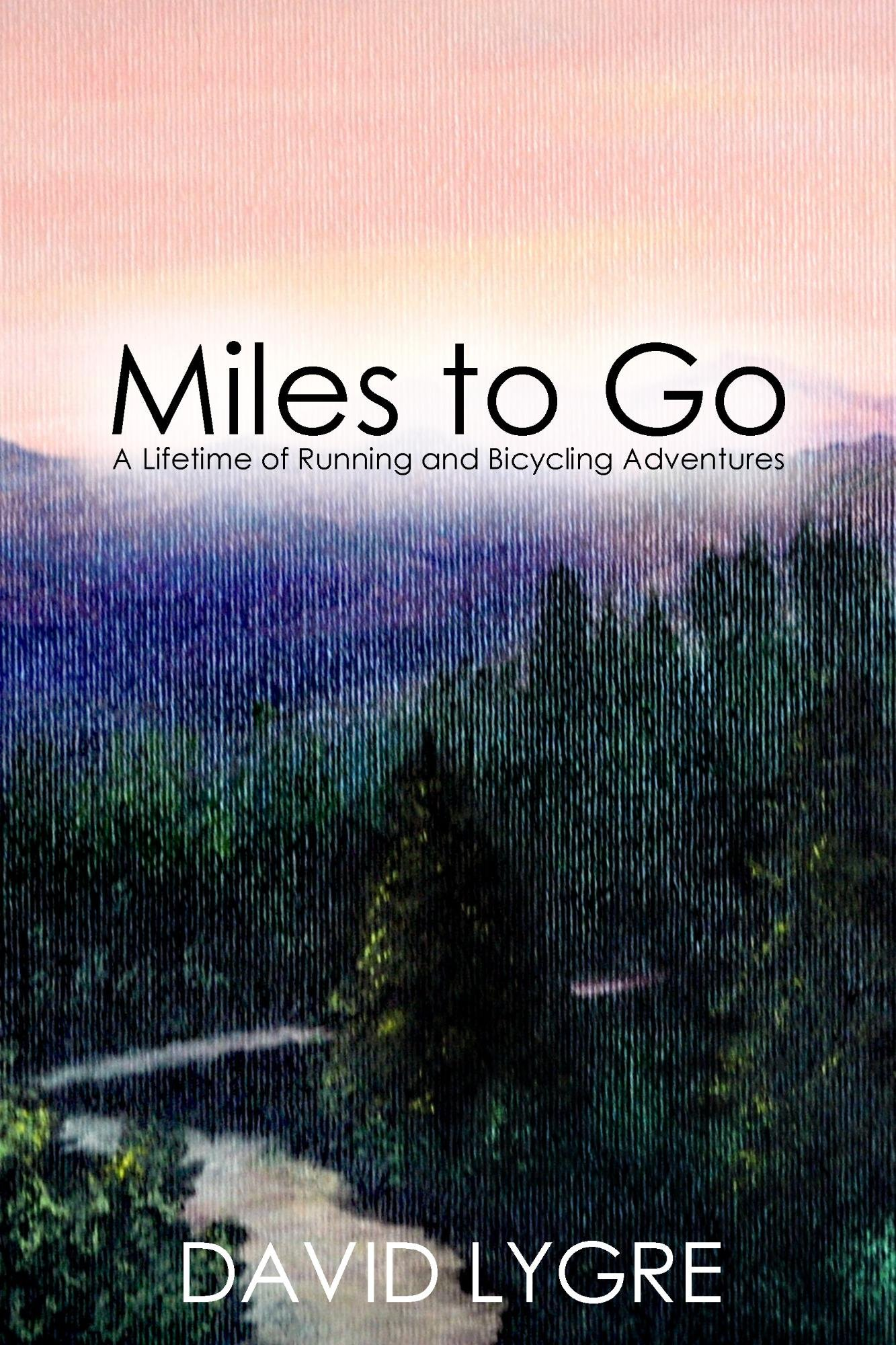Miles To Go: A Lifetime Of Running And Bicycling Adventures (English Edition)